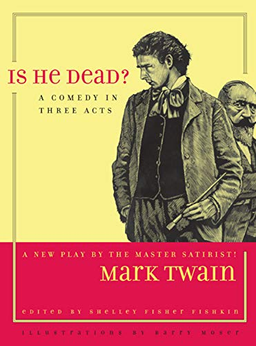 Is He Dead?: A Comedy in Three Acts