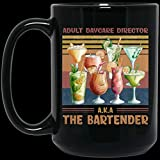 11 OZ Drunk Adult Daycare Director A.k.a the Bartender Beer Wine Cocktail Lover Coffee Mug - Happy Halloween Christmas day