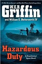 By W.E.B. Griffin Hazardous Duty (A Presidential Agent Novel) (1st Printing)