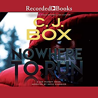 Nowhere to Run     A Joe Pickett Novel              Written by:                                                                                                                                 C. J. Box                               Narrated by:                                                                                                                                 David Chandler                      Length: 10 hrs and 13 mins     2 ratings     Overall 5.0