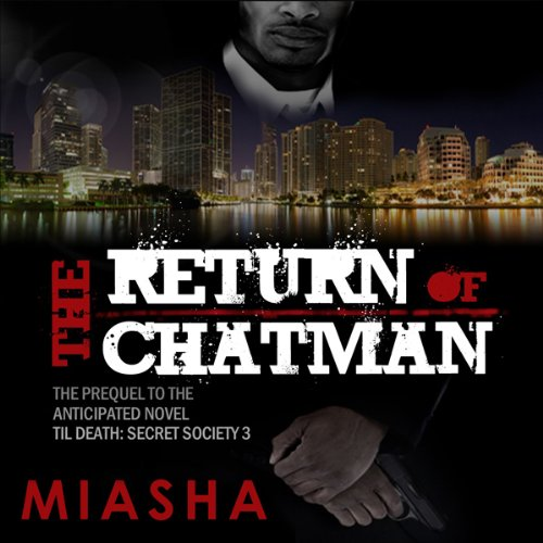 The Return of Chatman                   By:                                                                                                                                 Miasha                               Narrated by:                                                                                                                                 Jessica Pimentel                      Length: 1 hr and 54 mins     25 ratings     Overall 3.6