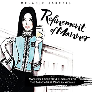 Refinement of Manner: Manners, Etiquette and Elegance for the Twenty-First Century Woman audiobook cover art