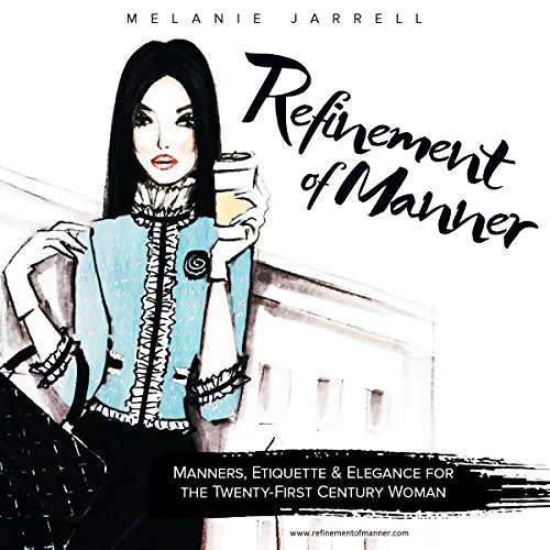 Couverture de Refinement of Manner: Manners, Etiquette and Elegance for the Twenty-First Century Woman
