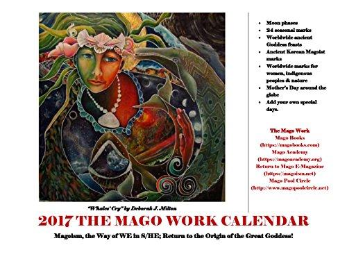 2017 Mago Work Calendar: Magoism, the Way of WE in S/HE