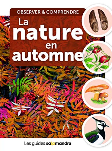 La Nature en automne: Observer & comprendre