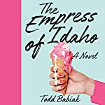 The Empress of Idaho                   Written by:                                                                                                                                 Todd Babiak                               Narrated by:                                                                                                                                 Roger Wayne                      Length: 7 hrs and 42 mins     2 ratings     Overall 3.0