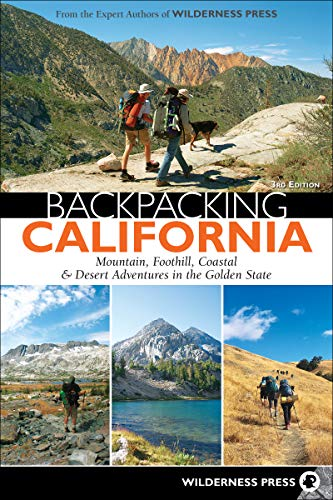 Backpacking California: Mountain, Foothill, Coastal & Desert Adventures in the Golden State