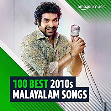 100 Best 2010s Malayalam Songs