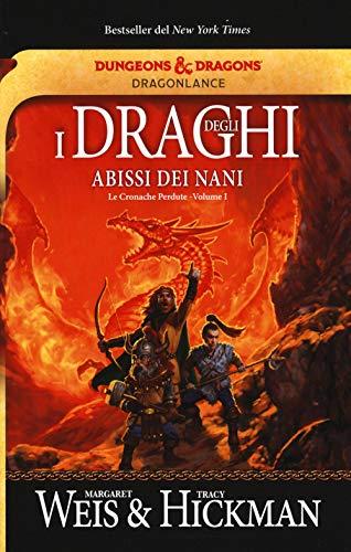I draghi degli abissi dei nani. Le cronache perdute. DragonLance (Vol. 1)