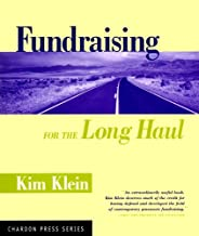 Fundraising for the Long Haul (Kim Klein's Fundraising Series Book 7)