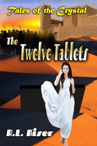 Book: The Twelve Tablets (Tales of the Crystal Book 3) by R.L. Kiser