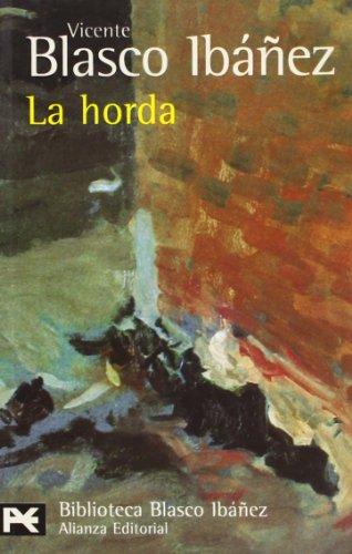 La horda (El Libro De Bolsillo - Bibliotecas De Autor - Biblioteca Blasco Ibáñez)