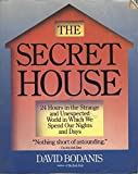 The Secret House: 24 Hours in the Strange and Unexpected World in Which We Spend Our Nights and Days