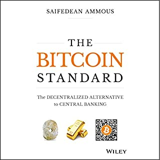 The Bitcoin Standard     The Decentralized Alternative to Central Banking              By:                                                                                                                                 Saifedean Ammous                               Narrated by:                                                                                                                                 James Fouhey                      Length: 11 hrs and 16 mins     550 ratings     Overall 4.7