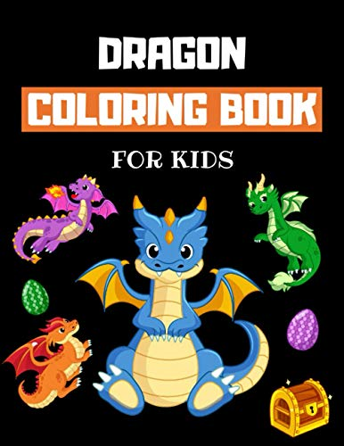 Dragon Coloring Book For Kids: Nice Little Dragons Colouring Book for Children ages 4-8 with 40 Pages of Cute Fantastical Dragons to Color - Fun Gifts for Dragon Lovers Boys & Girls