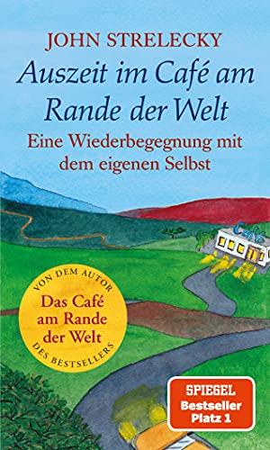 Auszeit im Café am Rande der Welt: Eine Wiederbegegnung mit dem eigenen Selbst (Das Café am Rande der Welt 3)
