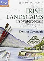 Irish Landscapes in Watercolour (Ready to Paint) by Dermot Cavanagh(2014-03-17)