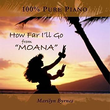 """How Far I'll Go (From """"Moana"""") [Piano Version]"""