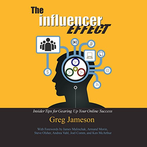 The Influencer Effect: Insider Tips for Gearing Up Your Online Success audiobook cover art