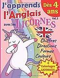 J'apprends l'Anglais avec les Licornes - Dès 4 ans (Vol.1): Livre d'activités en Anglais pour enfant - Apprendre les chiffres, les couleurs, et les ... les Licornes ! Livre d'anglais GRAND FORMAT