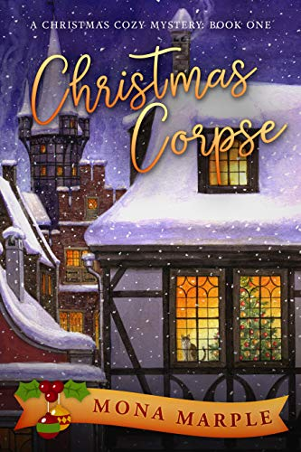 Christmas Corpse (A Christmas Cozy Mystery Series Book 1) by [Mona Marple]