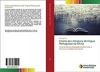 Ensino da Literatura de língua Portuguesa na China: Uma tentativa pedagógica destinada a diminuir a distância cultural