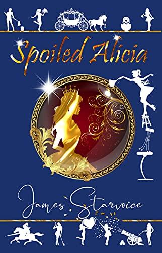 Spoiled Alicia (English Edition)