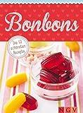 Bonbons: Die 50 schönsten Rezepte für Lollis, Bonbons, Toffees, Wagashi & Co.