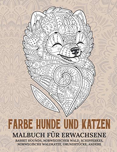 Farbe Hunde und Katzen - Malbuch für Erwachsene - Basset Hounds, Norwegischer Wald, Schipperkes, Norwegische Waldkatze, Grundstücke, andere