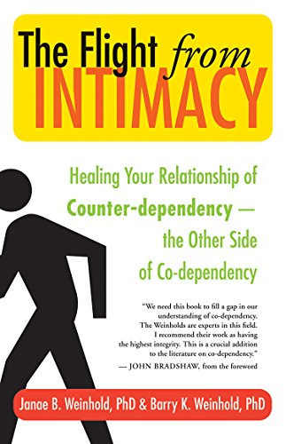 The Flight from Intimacy: Healing Your Relationship of Counter-dependence — The Other Side of Co-dependency (English Edition)