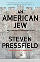 An American Jew: A Writer Confronts His Own Exile and Identity