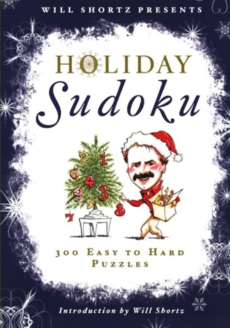 Will Shortz Presents Holiday Sudoku: 300 Easy to Hard Puzzles (Will Shortz Presents...)