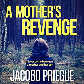 A Mother's Revenge      The Outcast Child Trilogy, Book 2              By:                                                                                                                                 Jacobo Priegue                               Narrated by:                                                                                                                                 Charles Robert Fox                      Length: 8 hrs and 27 mins     Not rated yet     Overall 0.0