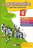 La grammaire par les exercices 4e - Cahier d'exercices de Joëlle Paul (2011) Broché