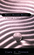 Most Moved Mover: A Theology of God's Openness (Didsbury Lectures)