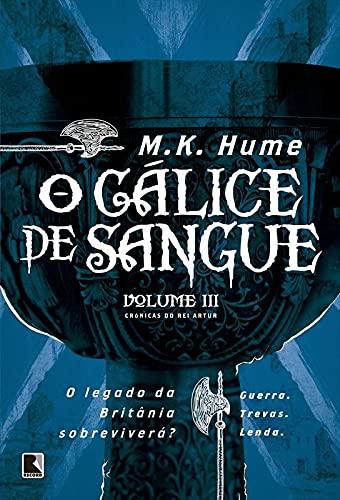 O cálice de sangue (Vol. 3 Crônicas do rei Artur)
