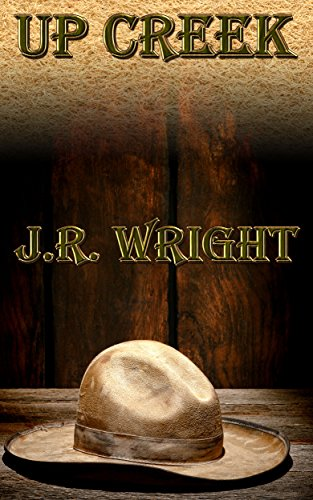 UP CREEK by [J.R. Wright, Mia Manns]