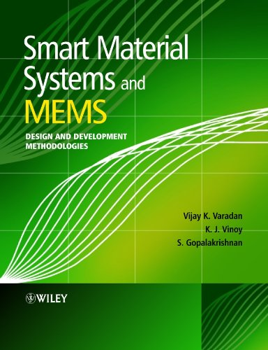 Smart Material Systems and MEMS: Design and Development Methodologies