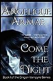 Come the Night: The Grigori Vampyres Series