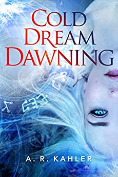 Cold Dream Dawning (Pale Queen Book 2) by [A. R. Kahler]