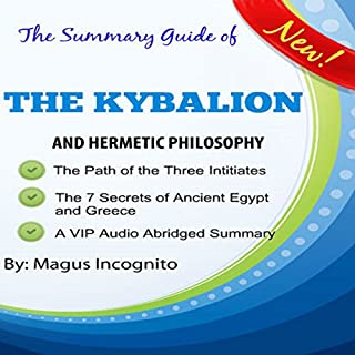 The Summary Guide of the Kybalion and Hermetic Philosophy cover art
