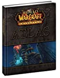 Guide Atlas World of warcraft - Cataclysm [import anglais] - Brady Games - 10/06/2011
