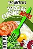 130 Recettes spécial cuisine ados