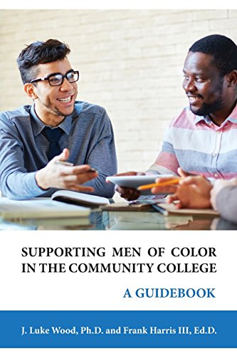 Supporting Men Of Color In The Community College A Guidebook