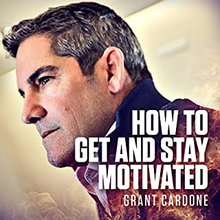 How to Get and Stay Motivated                   Written by:                                                                                                                                 Grant Cardone                               Narrated by:                                                                                                                                 Grant Cardone                      Length: 1 hr and 52 mins     69 ratings     Overall 4.7