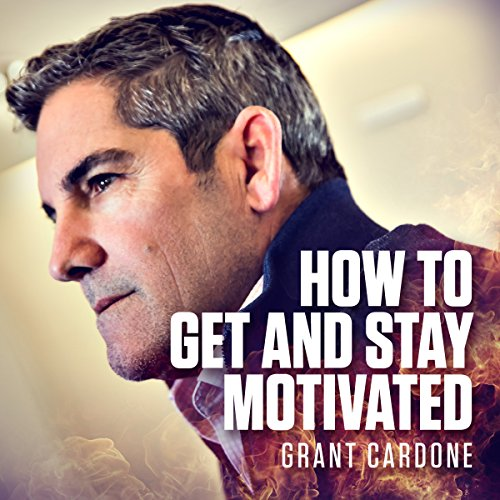 How to Get and Stay Motivated                   Written by:                                                                                                                                 Grant Cardone                               Narrated by:                                                                                                                                 Grant Cardone                      Length: 1 hr and 52 mins     67 ratings     Overall 4.7