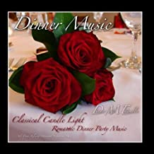 Dinner Music, Classical Candle Light Romantic Dinner Party Music, Solo Piano, Relaxing Instrumental Background Music by Dinner Music Ensemble