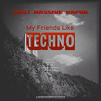 My Friends Like Techno