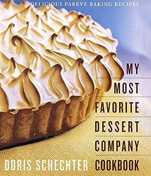 My Most Favorite Dessert Company Cookbook: Delicious Pareve Baking Recipes 0060197862 Book Cover
