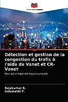 Détection et gestion de la congestion du trafic à l'aide de Vanet et CR-Vanet: Pour qu'un trajet soit toujours une joie